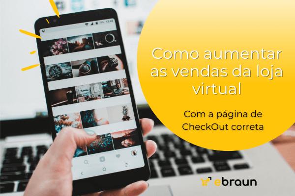 Como aumentar as vendas da loja virtual #2 com página de CheckOut correta