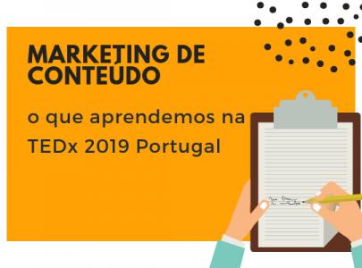Marketing de Conteúdo: o que aprendemos na TEDx 2019 Portugal