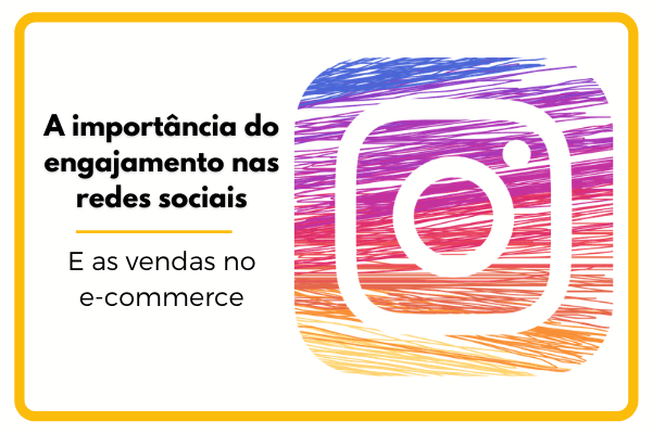 O Engajamento nas Redes Sociais e as vendas do e-commerce em 2020