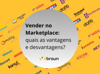 Vender no Marketplace: quais as vantagens e desvantagens?