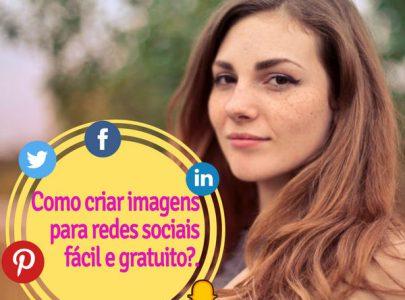 Como criar imagens para redes sociais fácil e gratuito em 2020