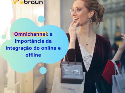Omnichannel: a importância da integração do online e offline