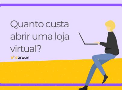 Quanto custa abrir uma loja virtual em 2021? Fizemos o cálculo