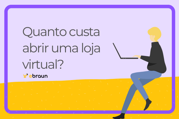 Quanto custa abrir uma loja virtual