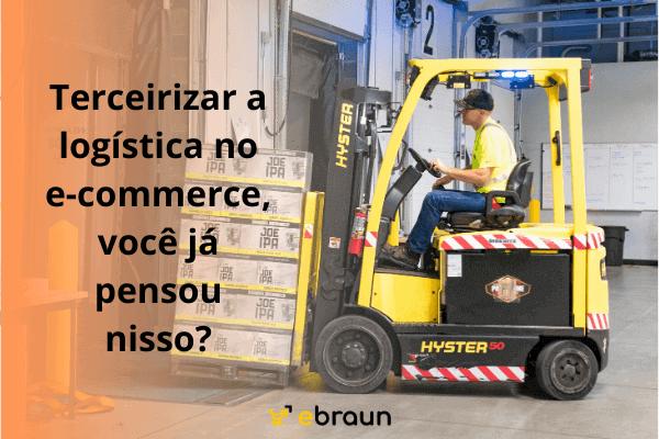 Terceirizar a logística no e-commerce, você já pensou nisso?