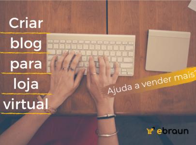 Criar blog para loja virtual: essa estratégia ajuda nas vendas?