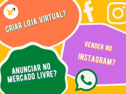 Criar Loja Virtual ou vender em Redes Sociais e Marketplaces?