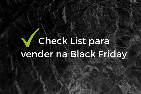 Check list para vender na Black Friday. Planeje-se!