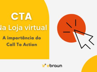 A importância do CTA na loja virtual- Call To Action