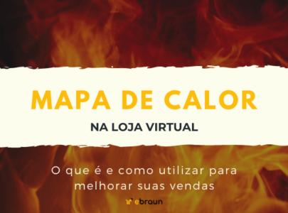 Mapa de calor na loja virtual: uma ferramenta que auxilia a vender mais