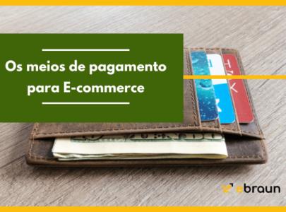 Os meios de pagamento para E-commerce e a importância de diversificar