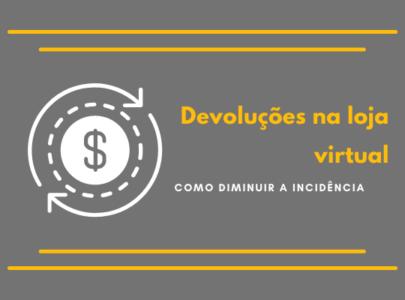 Como diminuir as devoluções na loja virtual