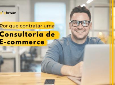 Consultoria de e-commerce: porque contratar uma?