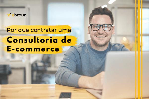 Por que contratar uma consultoria de e-commerce?