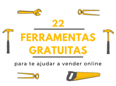 22 ferramentas gratuitas para te ajudar a vender online