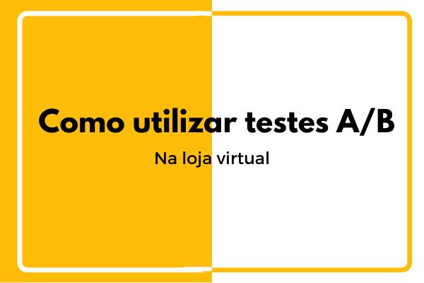 testes A/B na loja virtual