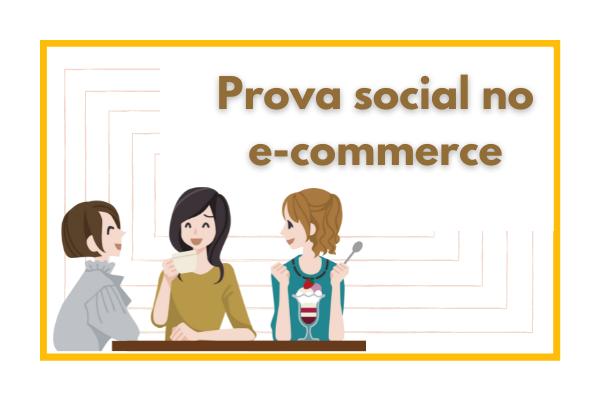Prova Social no e-commerce: como usar na sua loja virtual